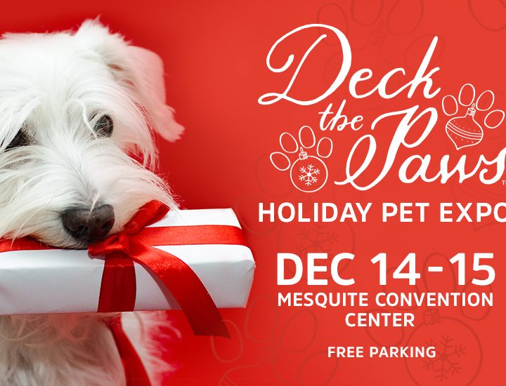 Deck the Paws | Holiday Pet Expo | Mesquite, TX | December 2019